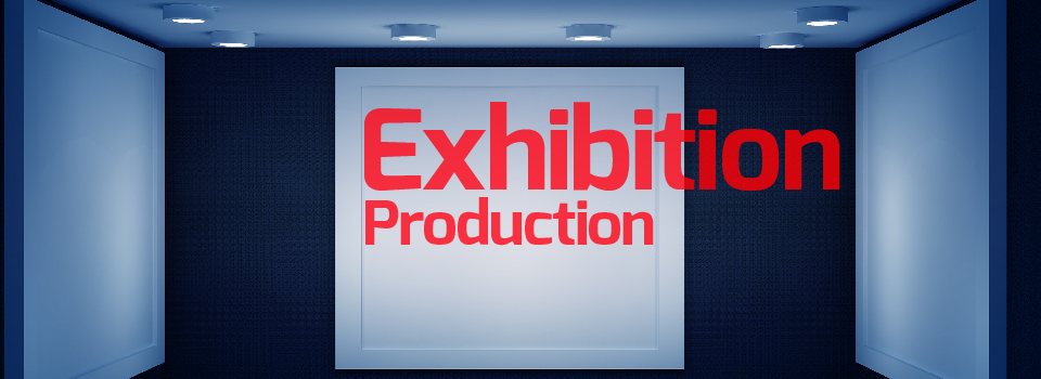 Exhibition Production